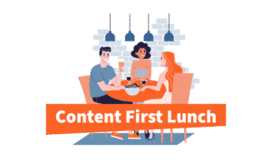 Content First Lunch